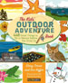 THE KIDS' OUTDOOR ADVENTURE BOOK: 448 GREAT THINGS TO DO IN NATURE BEFORE YOU GROW UP
