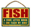 WOODEN SIGN: FISH A FOUR LETTER WORD