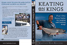 KEATING ON KINGS: PART ONE - PROVEN TACTICS FOR LOCATING AND CATCHING KINGS